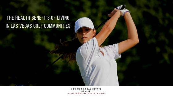 The Health Benefits of Living in Las Vegas Golf Communities